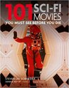 101 Science Fiction Movies: You Must See Before You Die