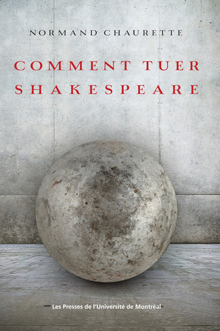 Comment tuer Shakespeare