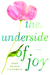 The Underside of Joy by Seré Prince Halverson