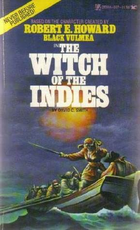 The Witch of the Indies by David C. Smith