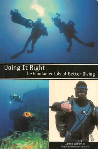 Doing It Right: The Fundamentals of Better Diving