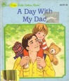 A Day with My Dad by Iris Hiskey