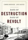 Days of Destruction, Days of Revolt by Chris Hedges
