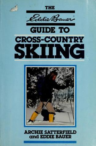 Guide to Cross Country Skiing (Eddie Bauer Outdoor Library)
