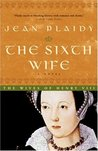 The Sixth Wife (Tudor Saga, #7)