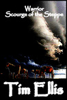 Warrior: Scourge of the Steppe (Genghis Khan #2)