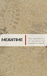Meantime:  The Aesthetics of Soldiering