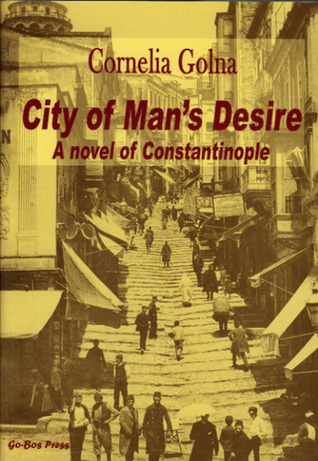 City of Man's Desire: A Novel of Constantinople