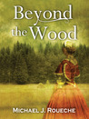 Beyond the Wood (Beyond the Wood, #1)