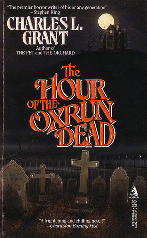 The Hour of the Oxrun Dead by Charles L. Grant