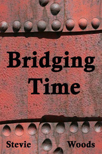 Bridging Time by Stevie Woods