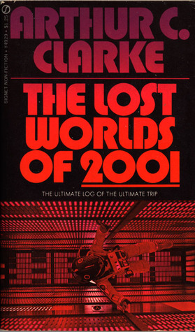 The Lost Worlds of 2001 by Arthur C. Clarke