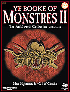 Ye Booke of Monstres II: The Aniolowski Collection, Vol. II (Call of Cthulhu)