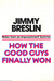 How the Good Guys Finally Won by Jimmy Breslin