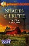 Shades of Truth by Sandra Orchard