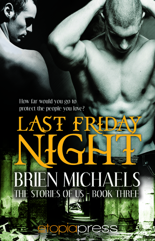 Last Friday Night by Brien Michaels