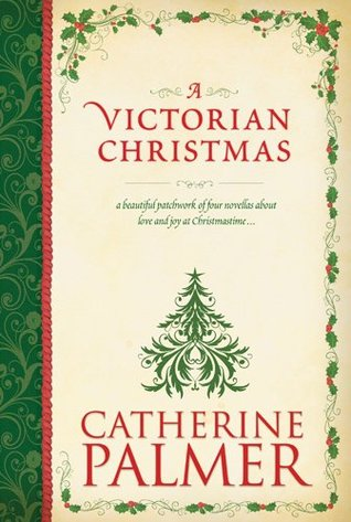 A Victorian Christmas by Catherine   Palmer