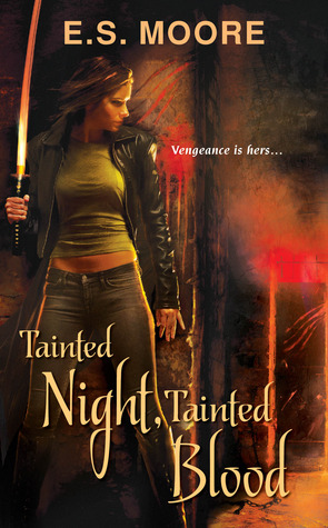 Tainted Night, Tainted Blood by E.S. Moore