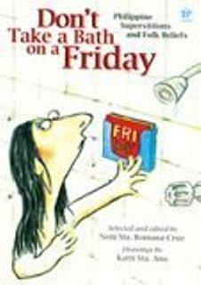 Don't Take a Bath on a Friday by Neni Sta. Romana-Cruz