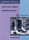 Keep That Candle Burning Bright and Other Poems