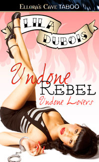 Undone Rebel by Lila Dubois
