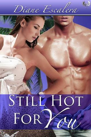 Still Hot For You by Diane Escalera