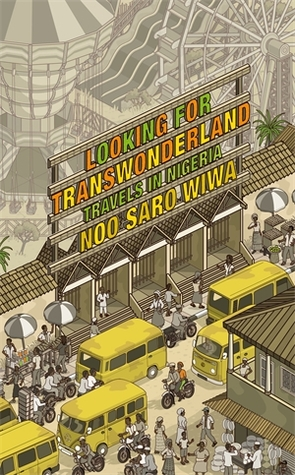 Looking for Transwonderland by Noo Saro-Wiwa