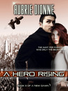 A Hero Rising (A New Dawn, #0.5)