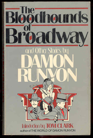 The Bloodhounds of Broadway and Other Stories by Damon Runyon