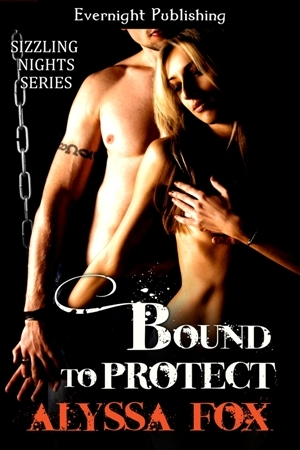Bound To Protect by Alyssa Fox