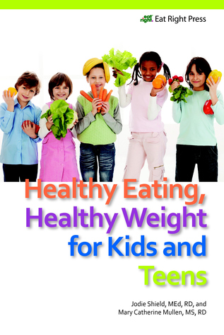Healthy Eating, Healthy Weight for Kids and Teens by Jodie Shield