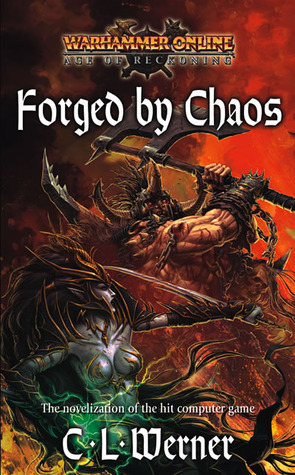 Forged by Chaos (Warhammer) (Warhammer Online: Age of Reckoning, #3)