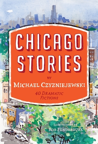 Chicago Stories by Michael Czyzniejewski