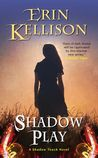 Shadow Play (Shadow Touch, #2)