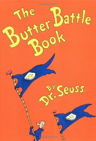 The Butter Battle Book by Dr. Seuss — Reviews, Discussion ...