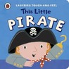 This Little Pirate (Ladybird Touch-And-Feel)