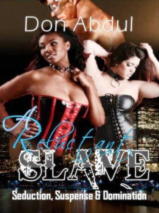 A Reluctant Slave