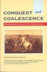 Conquest and Coalescence: The Shaping of the State in Early Modern Europe