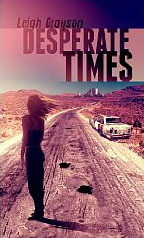 Desperate Times by Leigh Grayson