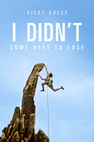 I Didn't Come Here To Lose by Vicky Jeter