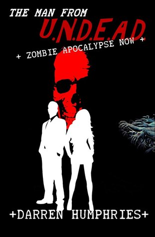 The Man From U.N.D.E.A.D. - Zombie Apocalypse Now (The Man From U.N.D.E.A.D. #2)