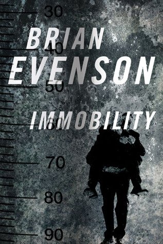 Immobility by Brian Evenson