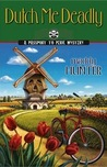 Dutch Me Deadly (Passport to Peril, #7)