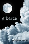 Ethereal by Addison Moore