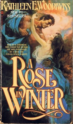 A Rose in Winter by Kathleen E. Woodiwiss