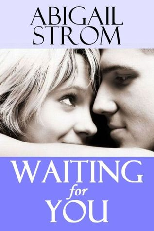 Waiting for You by Abigail Strom
