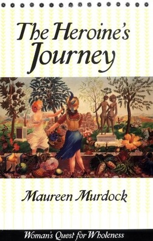 The Heroine's Journey by Maureen Murdock