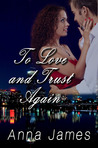 To Love and Trust Again