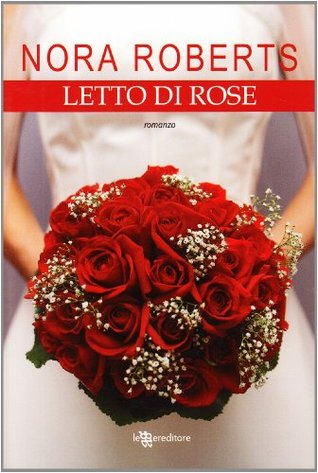 Letto di rose by Nora Roberts