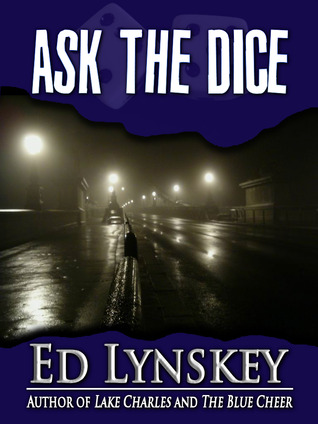 Ask the Dice by Ed Lynskey